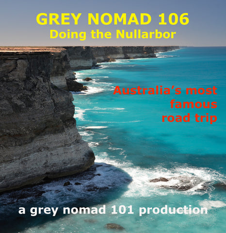 Grey Nomad 106 - Doing the Nullarbor