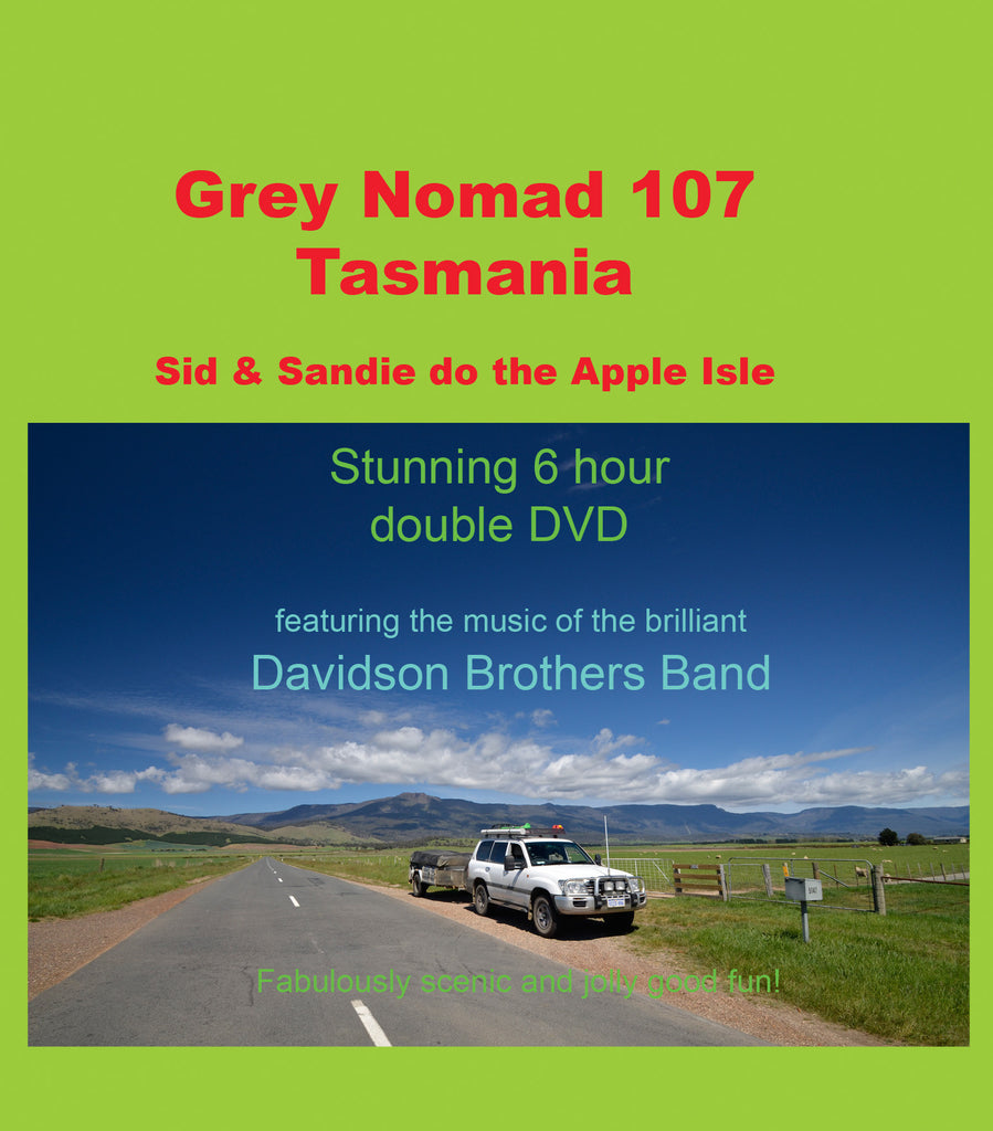 Grey Nomad 107 - Tasmania - 6 Hour Epic