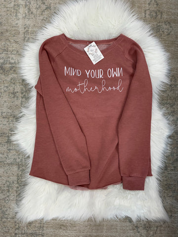 Mind Your Own Motherhood Crewneck