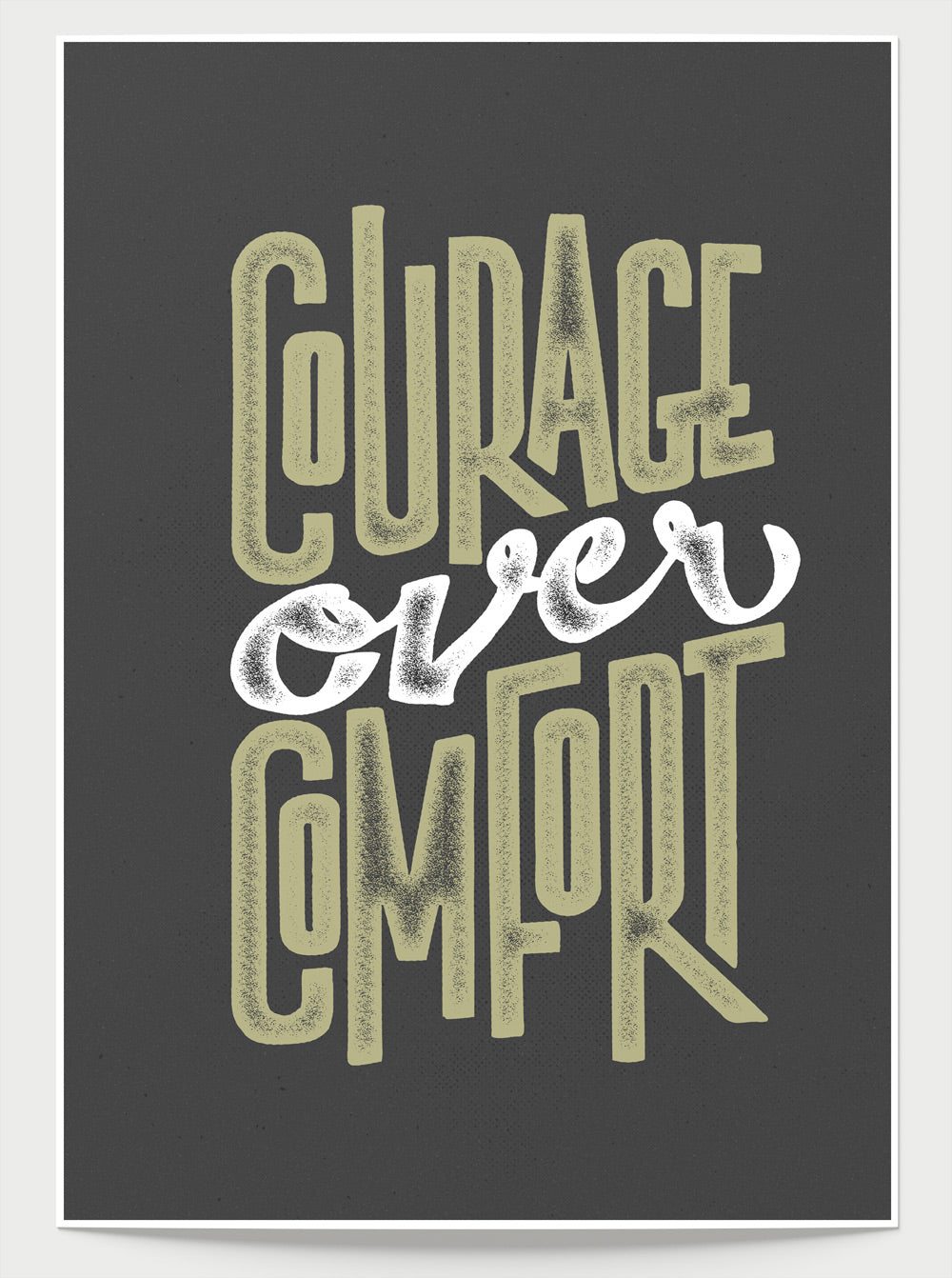 Hand lettered print - Courage Over Comfort