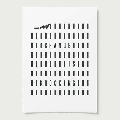 change is knocking - minimal print