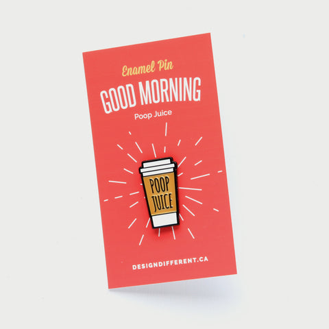 Poop Juice - coffee inspired Enamel Pin