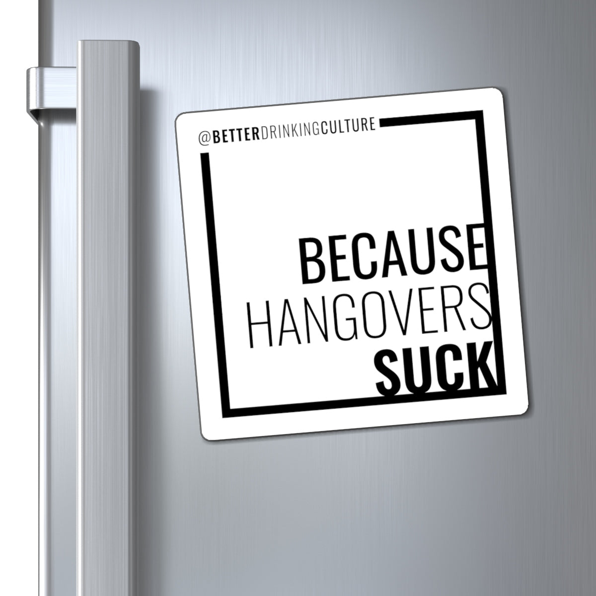 Because Hangovers Suck Magnet