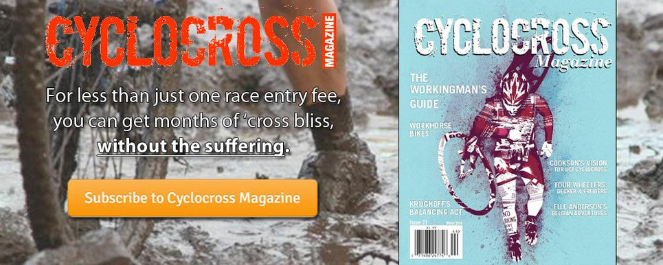 Subscribe to Cyclocross Magazine Today!