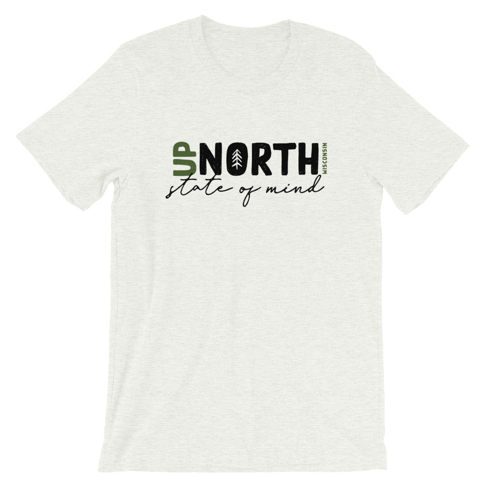 Ash unisex short sleeve t-shirt with up North Wisconsin design with script state of mind