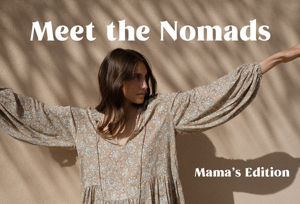 Meet the Nomads | Mama's Edition