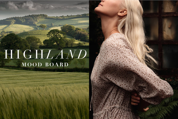 Mood Board - The Inspiration Behind Highland