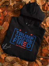 Load image into Gallery viewer, Trump You're Fired Hoodies