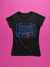 Load image into Gallery viewer, Trump You're Fired T-Shirts