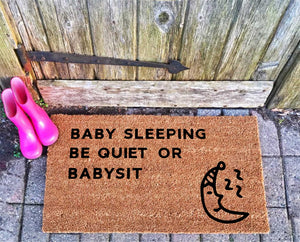 Baby Sleeping, be quite or babysit doormat