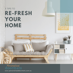 5 Tips To Re-Fresh Your Home