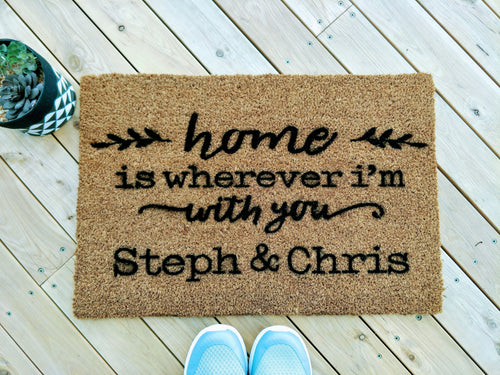 Personalised Home is wherever I'm with you Doormat.