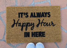Load image into Gallery viewer, It's always Happy Hour Doormat.