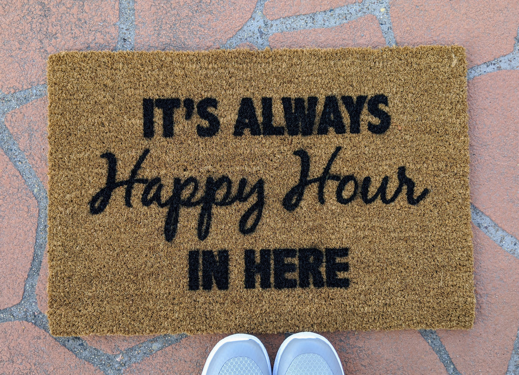 It's always Happy Hour Doormat.