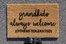 Load image into Gallery viewer, Grandkids always welcome here doormat