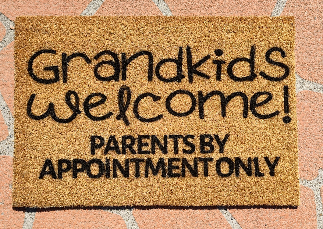 welcome Grandkids, parents by appointment doormat