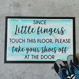 Since little fingers touch this floor doormat