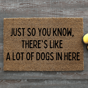Just so you know there is a lot of dogs here doormat