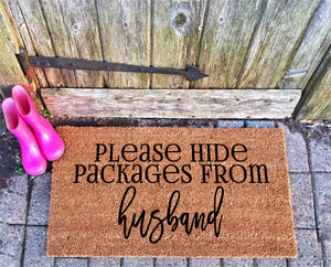 Hide the packages from husband doormat - Personalised Doormats