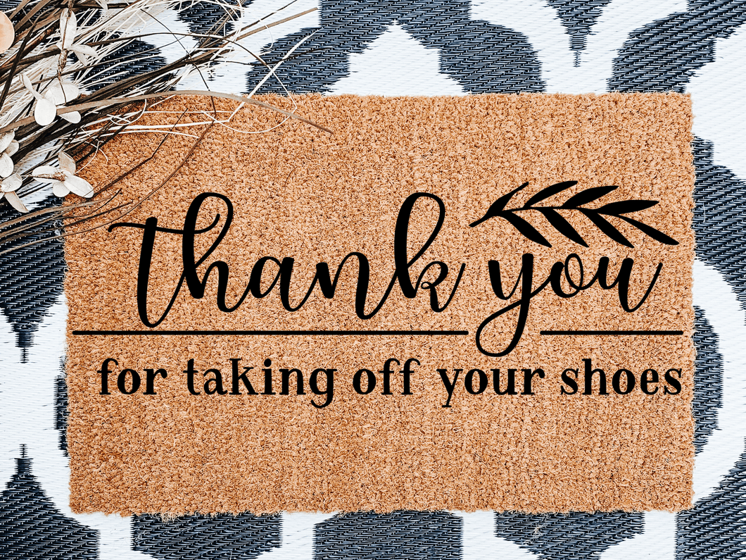 Thank you for taking of your shoes Doormat