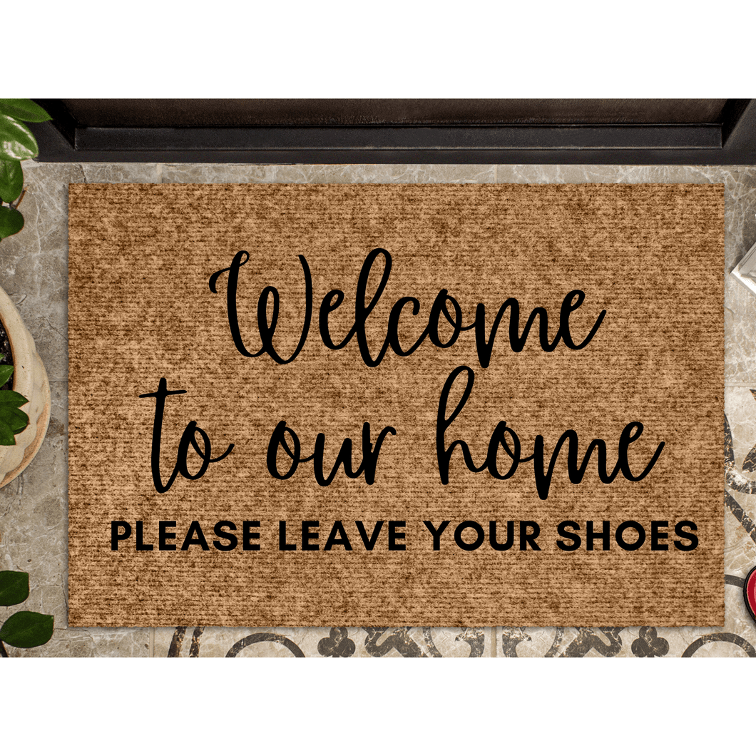 Welcome to our home | Please leave your shoes doormat
