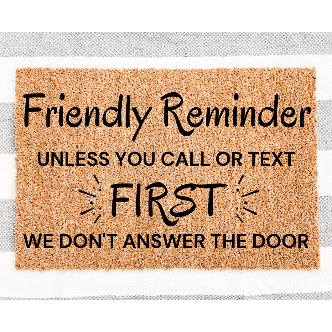 Friendly reminder to call or text first