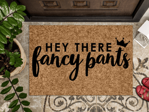 Hey there fancy pants doormat