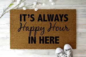 It's always Happy Hour Doormat. - Personalised Doormat Australia
