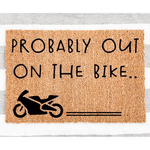 Probably out on the bike doormat
