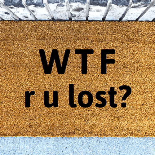 W T F Are you Lost doormat
