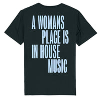 Load image into Gallery viewer, A Womans Place Is In House Music T-shirt (Blue)