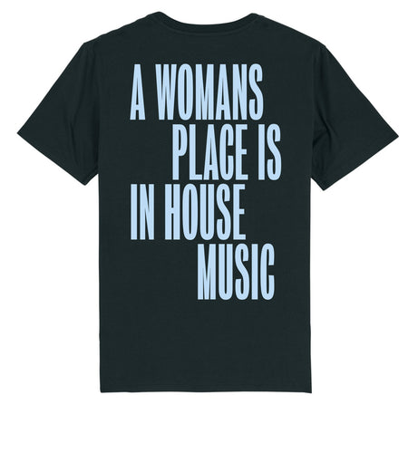 A Womans Place Is In House Music T-shirt (Blue)