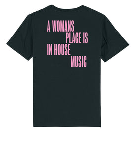 A Womans Place Is In House Music T-shirt (Pink)