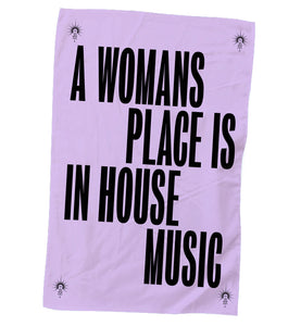 A Womans Place Is In House Music Tea Towel