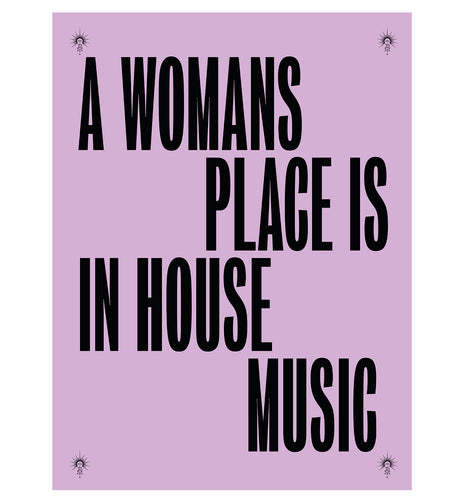 A Womans Place Is In House Music poster