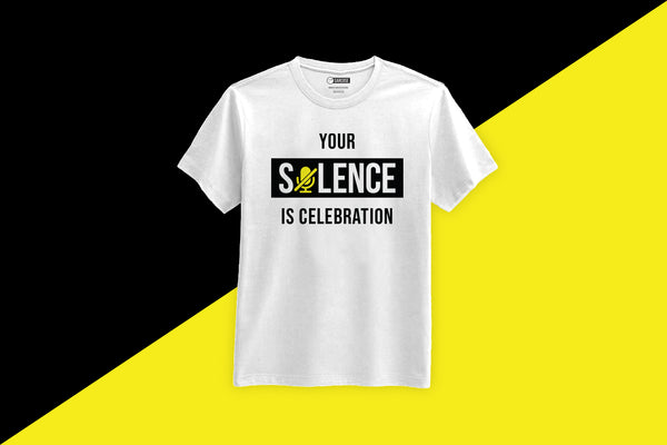 Silence is Celebration Sarcasm T-Shirt by Sarcose