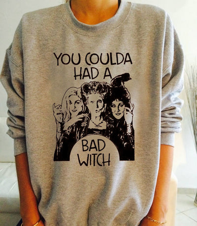 You Coulda Had a Bad Witch Sweatshirts
