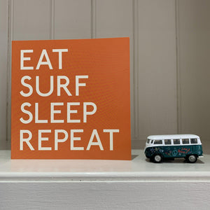 Eat, Surf, Sleep - Greeting Card