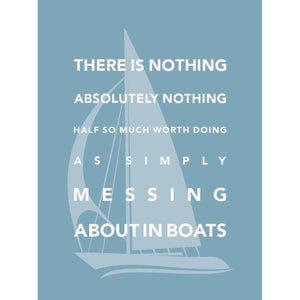 Messing About in Boats Typographic Sailing Print - Coastal Wall Art /Poster