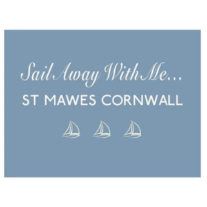St Mawes, Sail Away...Print - Coastal Wall Art /Poster