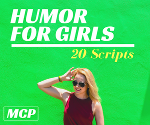 Humor for Girls — 20 Scripts — Instant Download