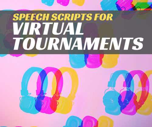For Virtual Tournaments — 20 Speech Scripts and Duo Pieces