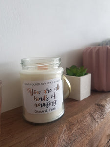 You are all kinds of amazing - Scented soy wax quote jar candle with wooden wick.