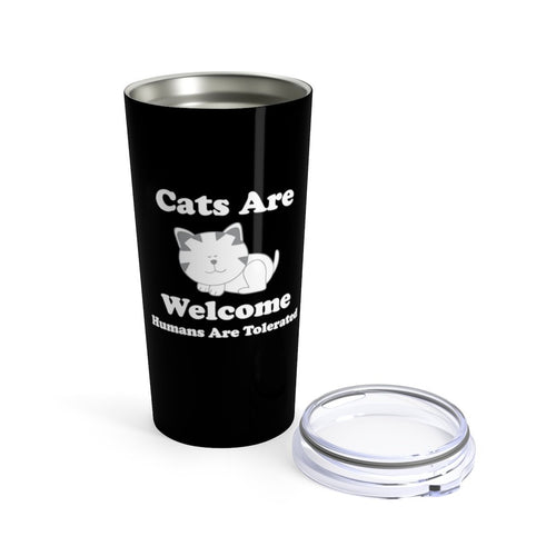 Vacuum Insulated 20oz Tumbler: Cats Are Welcome Humans Are Tolerated Mug Printify 20oz
