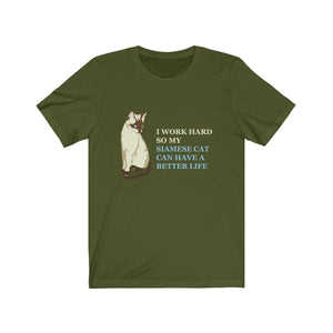 T-Shirt: I Work Hard So My Siamese Cat Can Have A Better Life T-Shirt Printify Olive XS