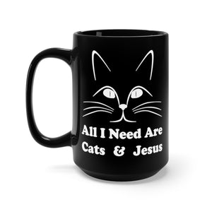 Black Coffee Mug 15oz: All I Need Are Cats And Jesus Mug Printify 15oz