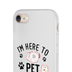 Flexi iPhone & Galaxy Phone Cases: I'm Here To Pet All The Cats Phone Case Printify