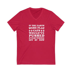 V-Neck T-Shirt: If The Earth Were Flat Cats Would've Pushed Everything Off By Now V-neck Printify Red XS