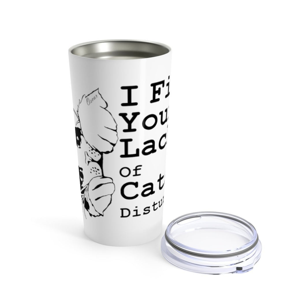 Vacuum Insulated 20oz Tumbler: I find your lack of cats disturbing Mug Printify 20oz