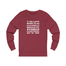 Load image into Gallery viewer, Long Sleeve T-Shirt: If The Earth Where Flat Cats Would Have Pushed Everything Off By Now Long-sleeve Printify Cardinal S